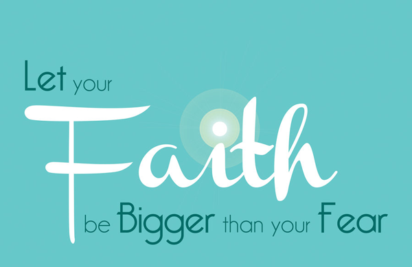 thebank_let_your_faith_be_bigger_than_your_fear_by_zwhited5uelcf_1487066544