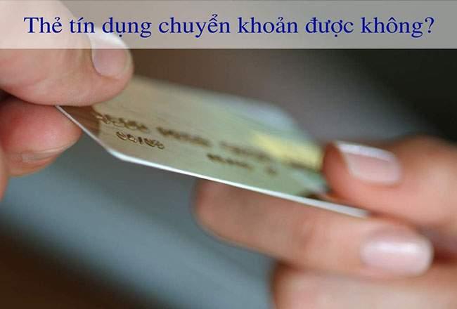 thebank_thebank_the_tin_dung_chuyen_khoan_duoc_khong_1485168600_1495617452