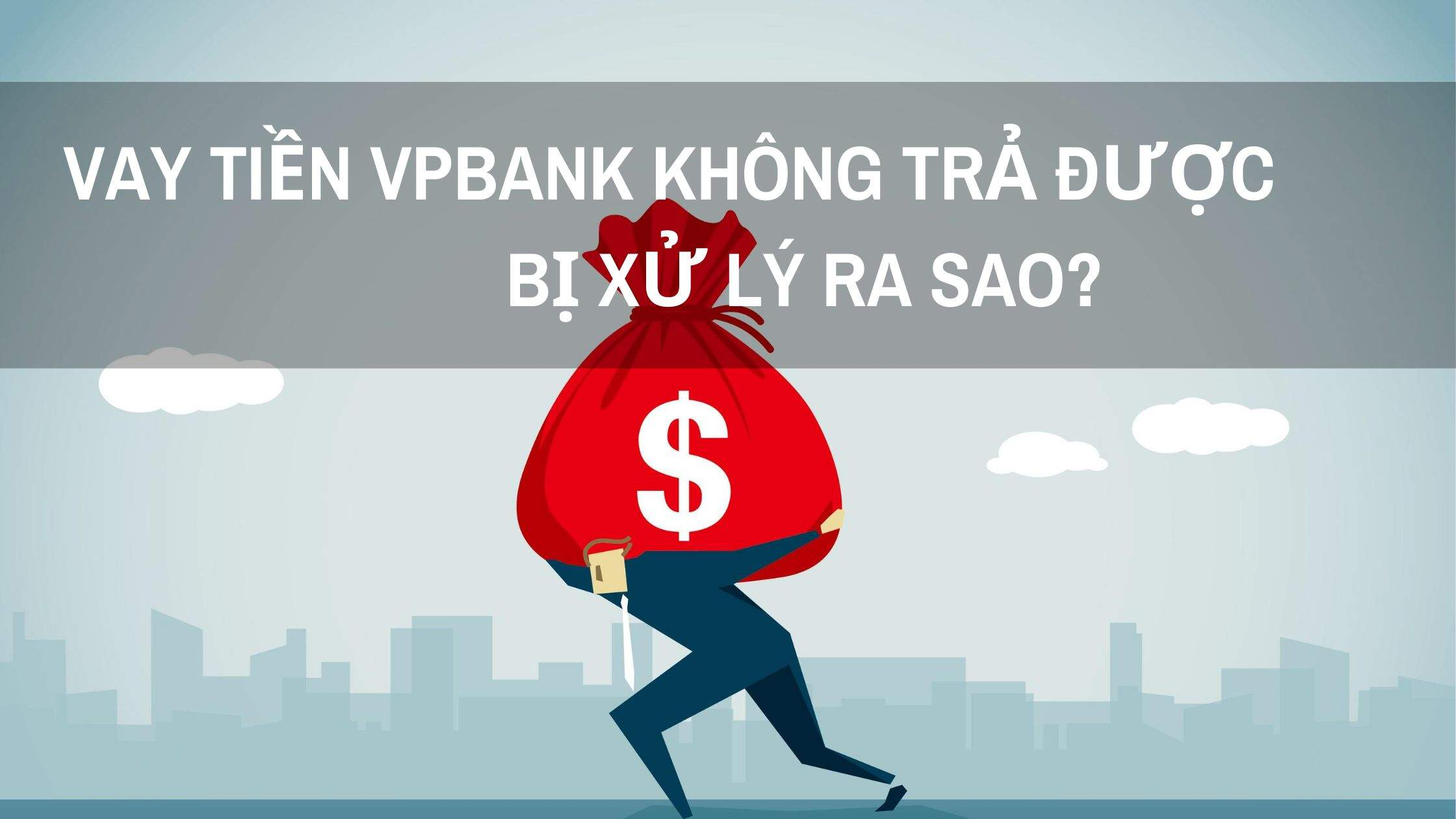 Vay tín chấp vpbank không trả được