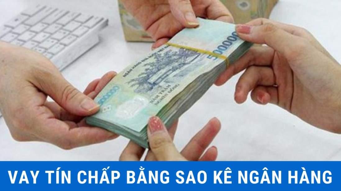 Vay tín chấp bằng sao kê ngân hàng