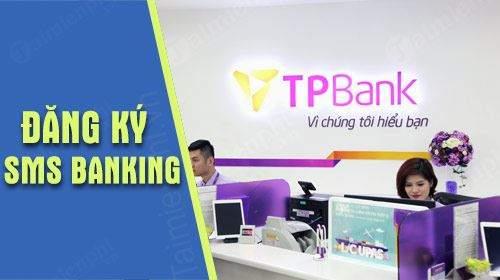 Cách đăng ký SMS Banking TPBank