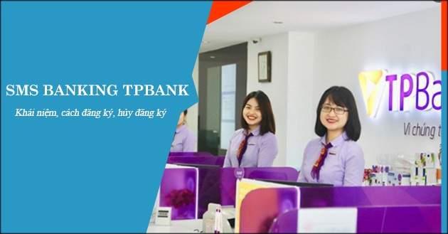 Đăng ký và hủy SMS Banking TPBank