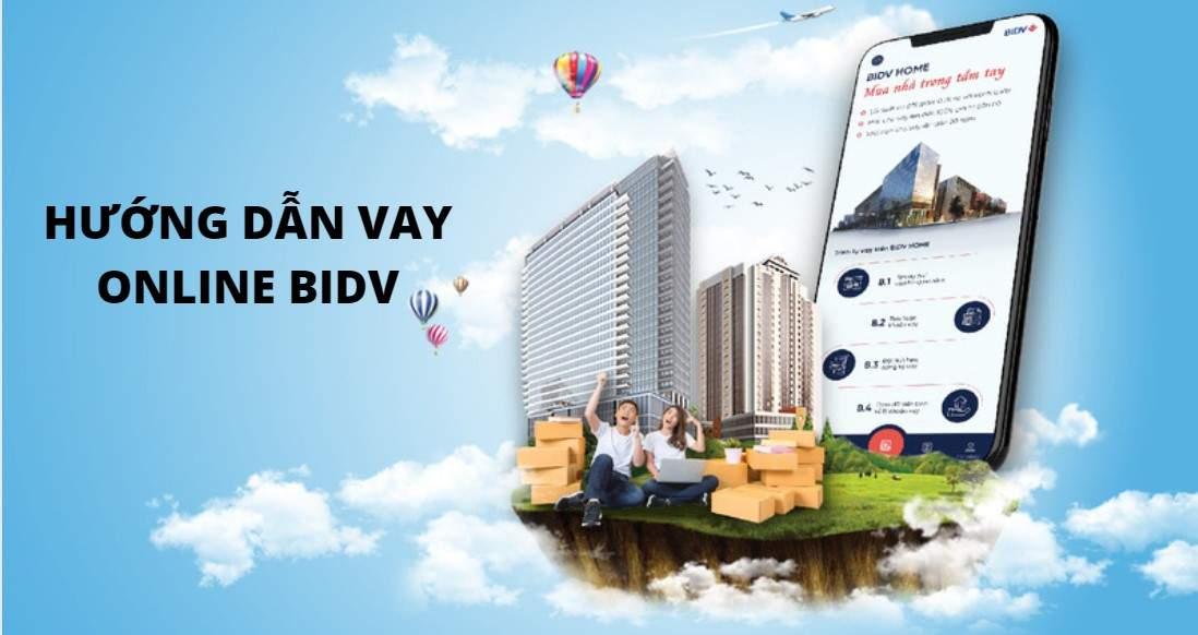Hướng dẫn đăng ký vay online BIDV- Nhận ưu đãi giảm lãi suất