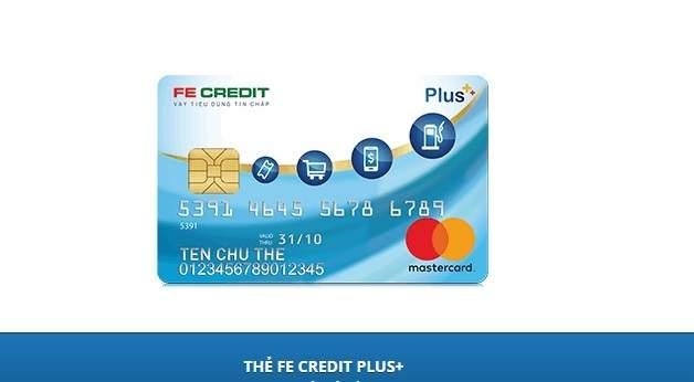 Thông tin cần biết về thẻ tín dụng FE Credit Plus