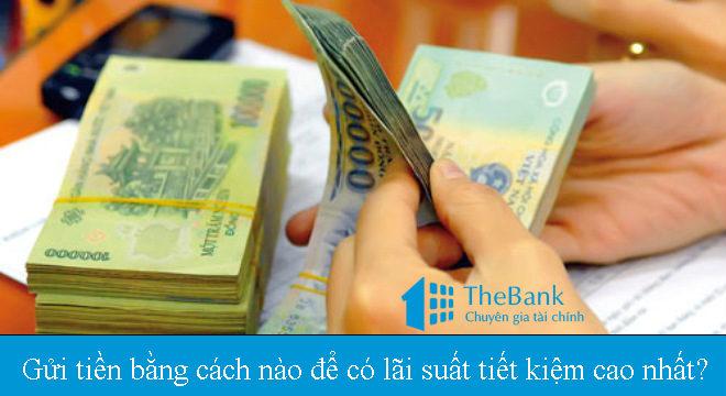 Có thể bạn chưa biết cách gửi tiền để nhận lãi suất tiết kiệm cao nhất